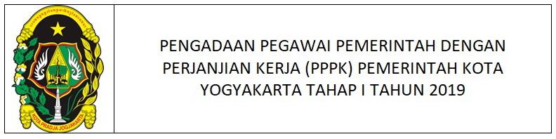 PENGADAAN PEGAWAI PEMERINTAH DENGAN PERJANJIAN KERJA (PPPK) PEMKOT YOGYAKARTA TAHAP I TAHUN 2019