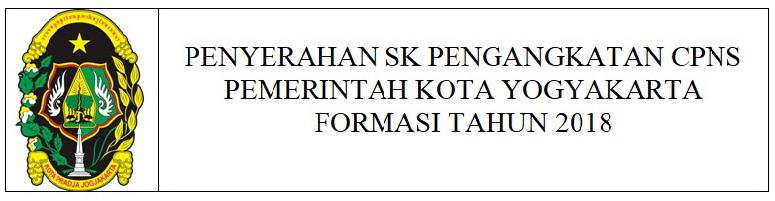 PENYERAHAN SK PENGANGKATAN CPNS  PEMERINTAH KOTA YOGYAKARTA FORMASI TAHUN 2018
