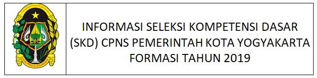 SELEKSI KOMPETENSI DASAR (SKD) CPNS PEMERINTAH KOTA YOGYAKARTA FORMASI TAHUN 2019