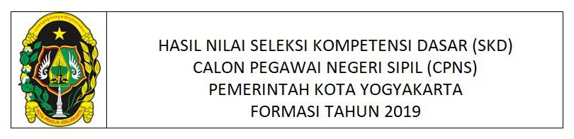 HASIL NILAI SELEKSI KOMPETENSI DASAR (SKD) CPNS PEMERINTAH KOTA YOGYAKARTA FORMASI TAHUN 2019